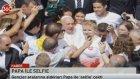 Papa İle Selfie