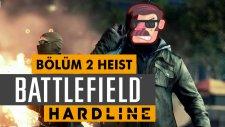 Battlefield Hardline - Heist Bank Job Bölüm 2