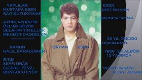 Orhan Esen - Dert Sayanım