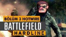 Battlefield Hardline - Hotwire Oynuyoruz 3. Bölüm