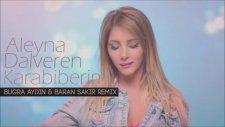 Aleyna Dalveren - Karabiberim (Buğra Aydın Baran Sakir Remix)