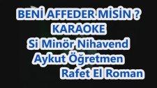 Beni Affeder Misin Si Minör Nihavend Karaoke Md Altyapısı Şarkı Sözü