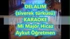 Delalım Mi Majör Hicaz Karaoke Md Altyapısı Türkü Şarkı Sözü
