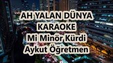 Ah Yalan Dünya Mi Minör Kürdi Karaoke Md Altyapısı Türkü Şarkı Sözü