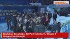 Başbakan Davutoğlu, AK Parti İstanbul 5. Olağan İl Kongresine Konuştu