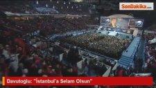 Davutoğlu: İstanbula Selam Olsun