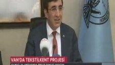 Kalkınma Bakanı Cevdet Yılmaz Van Tekstilkent Projesi Değerlendirme Toplantısına katıldı