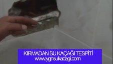 Su Kaçağı Tespiti - Kırmadan Su Kaçagı Tespiti