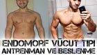 Endomorf Vücut Tıpı / Antrenman Ve Beslenme / Shredded Brothers