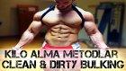 Kılo Almak Icın Metodlar / Clean & Dirty Bulking / Hangisi Daha Uygun / Avantajlar Shredded Brothers