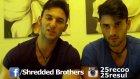 Shredded Brothers Tanıtım