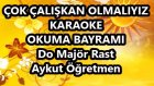 ÇOK ÇALIŞKAN OLMALIYIZ Do Majör Rast Karaoke Mdalltyapısı Şarkı Sözü