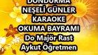 DONDURMA NEŞELİ GÜNLER Do Majör Rast Karaoke Md Altyapısı Şarkı Sözü Okuma Bayramı