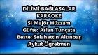 DİLİMİ BAĞLASALAR Si Majör Hüzzam Karaoke Md Altyapısı Şarkı Sözü
