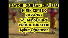 Cemilem Gaydırı Gubbak Sol Minör Kürdi Karaoke Md Altyapısı Denizli Türküsü Sözü