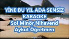 YİNE BU YIL ADA SENSİZ Sol Minör Nihavend Karaoke Md Altyapısı Şarkı Sözü