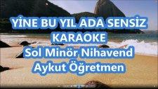 Yine Bu Yıl Ada Sensiz Sol Minör Nihavend Karaoke Md Altyapısı Şarkı Sözü