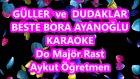 GÜLLER ve DUDAKLAR Do Majör Rast Karaoke Md Altyapısı Şarkı Sözü