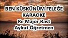 Ben Küskünüm Feleğe Re Majör Rast Karaoke Md Altaypısı Şarkı Sözü