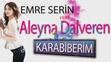 Emre Serin Feat. Aleyna Dalveren - Karabiberim