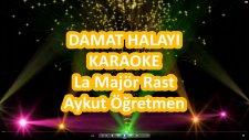 Damat Halayı La Majör Rast Karaoke Md Altyapısı Türkü Sözü
