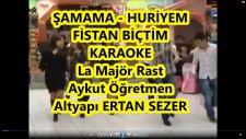 Şamama Huriyem Fistan Biçtim La Majör Rast Karaoke Md Altyapısı Türkü Sözü