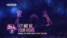 Hardwell feat. Bright Lights - Let Me Be Your Home