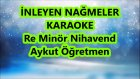 İnleyen Nağmeler Re Minör Nihavend Karaoke Md Altyapısı Şarkı Sözü