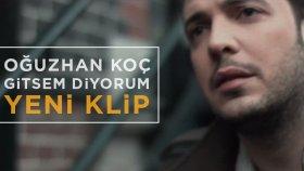 Oğuzhan Koç - Gitsem Diyorum (Official Klip)