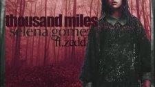 Selena Gomez ft. Zedd - Thousand Miles