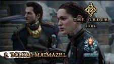 Oyun Serisi - The Order 1886 Bölüm 2: Matmazel