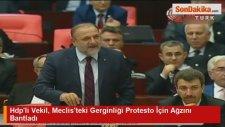 Hdp'li Vekil, Meclis'teki Gerginliği Protesto İçin Ağzını Bantladı