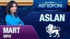 ASLAN burcu aylık yorumu Mart 2015