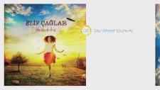 Elif Çağlar - Say Where You Are At (Hd Audio) #5
