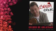 Selim Oğur - Gelsen de Anlatsam (Gökhan Tepe Cover)