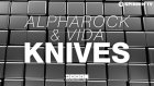 Alpharock & Vida - Knives (Available March 23)