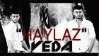 Haylaz - Veda - 2015 ( Video Klip ) Yeni