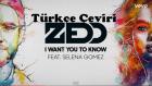 Selena Gomez - I Want You To Know Ft. Zedd (Türkçe Çeviri)