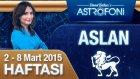 ASLAN burcu haftalık yorumu 2-8 Mart 2015