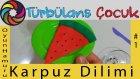 Oyun Hamuru ile Karpuz Dilimi Yapımı | Türbülans Çocuk | Play Doh Watermelon