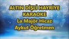 ALTIN DİŞLİ HAYRİYE La Majör Hicaz Karaoke Md Altyapısı Türkü Sözü