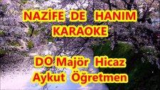 NAZİFE DE HANIM Do Majör Hicaz Karaoke Md Altyapısı Türkü Sözü