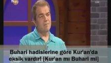 Buhari Hadislerine Göre Kur'an'da Eksik Vardır  -  Kur'an mı? Buhari mi?