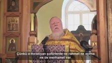 Rus Başrahip Dmitri Smirnov'un Müslümanlar Hakkındaki Görüşleri