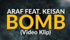 Araf ft. Keişan - Bomb