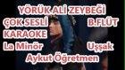 YÖRÜK ALİ ZEYBEĞİ BLOK FLÜT La Minör Uşşak Karaoke Md Altyapısı Türkü Sözü
