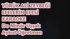 Yörük Ali Zeybeği Efelerin Efesi Do Minör Uşşak Karaoke Md Altyapısı Türkü Sözü