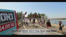 Djonur Yıldız 2015 Chip Shot  Clup Mix