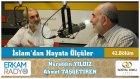 66) İslam'dan Hayata Ölçüler-42 (Adam Kıtlığı-Kaht-ı Rical - 2) - Nureddin Yıldız - A. Taşgetiren