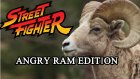 Street Fighter: Angry Ram Edition